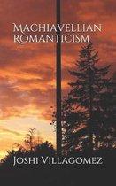 Machiavellian Romanticism