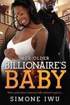 Her Older Billionaire's Baby & Falling for the Forbidden Millionaire