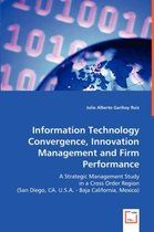 Information Technology Convergence, Innovation Management and Firm Performance