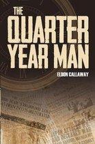 The Quarter Year Man