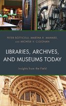 Libraries, Archives, and Museums Today