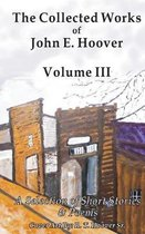 The Collected Works of John E. Hoover, Volume III