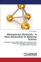 Mesoporous Materials - A New Generation in Material Science
