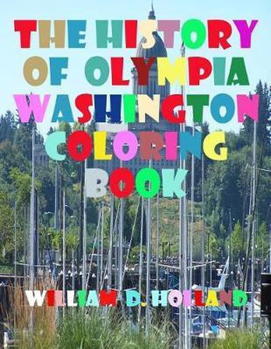 The History of Olympia Washington Coloring Book