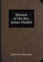 Memoir of the Rev. James Waddel