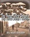 The Three Dollar Phoenix