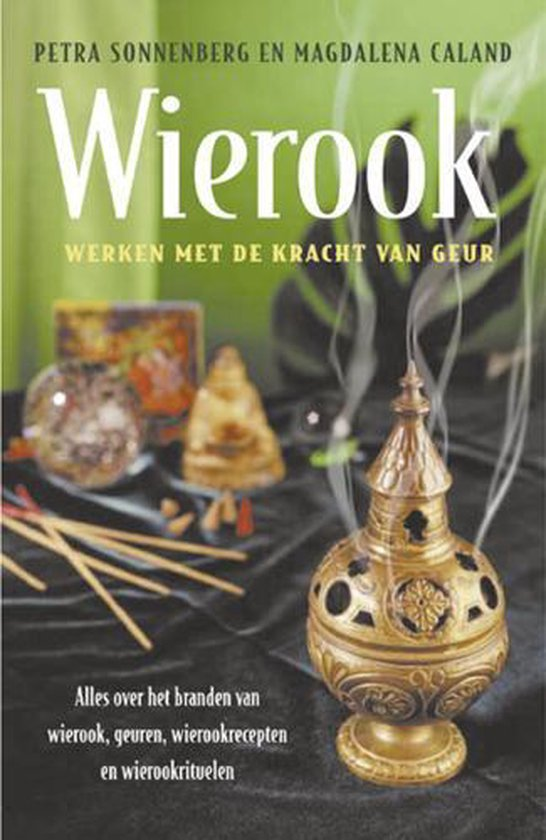 Wierook - werken met de kracht van geur - Petra Sonnenberg |