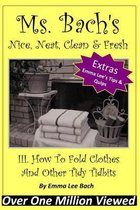 III. How to Fold Clothes and Other Tidy Tidbits
