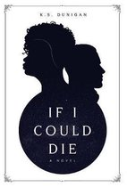 If I Could Die