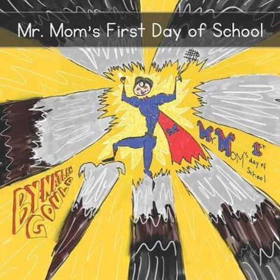 Mr. Mom's First Day of School