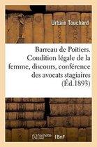 Barreau de Poitiers. De la Condition legale de la femme, discours, conference des avocats stagiaires