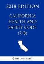 California Health and Safety Code (7/8) (2018 Edition)