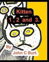 Kitten 1, 2 and 3.