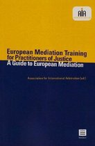 European Mediation Training for Practitioners of Justice. a Guide to European Mediation (Incl. DVD)