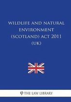 Wildlife and Natural Environment (Scotland) ACT 2011 (Uk)