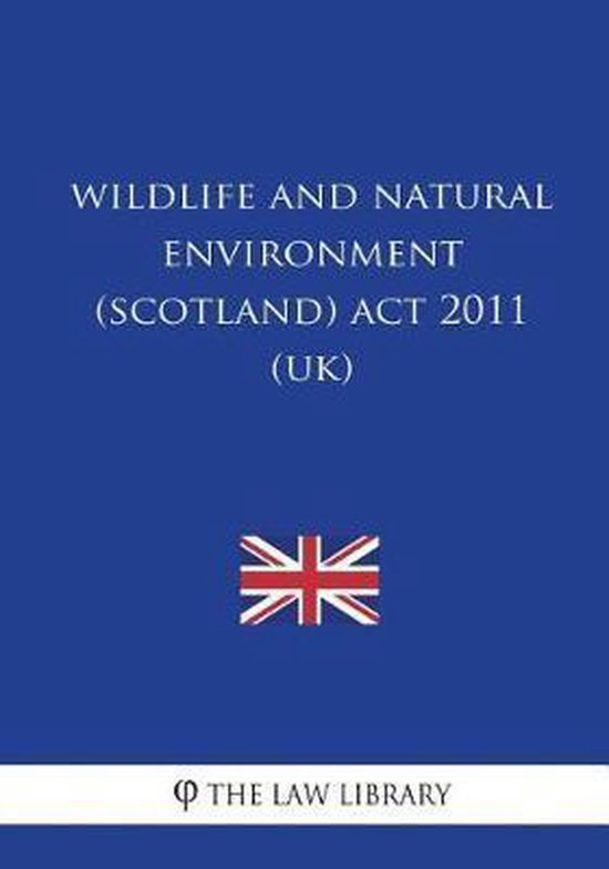 Wildlife and Natural Environment (Scotland) ACT 2011 (Uk)