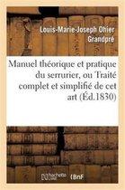 Manuel theorique et pratique du serrurier, ou Traite complet et simplifie de cet art