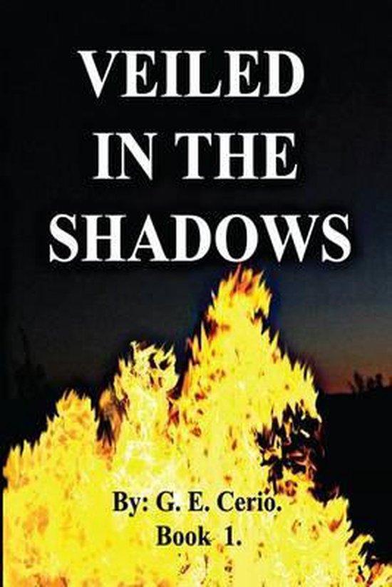 Veiled in the Shadows