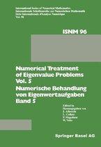 Numerical Treatment of Eigenvalue Problems Vol. 5 / Numerische Behandlung von Eigenwertaufgaben Band 5