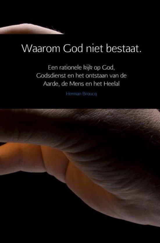 Waarom God niet bestaat. - Herman Broucq |