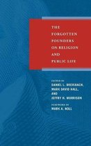 Forgotten Founders on Religion and Public Life