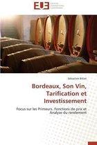 Bordeaux, Son Vin, Tarification Et Investissement
