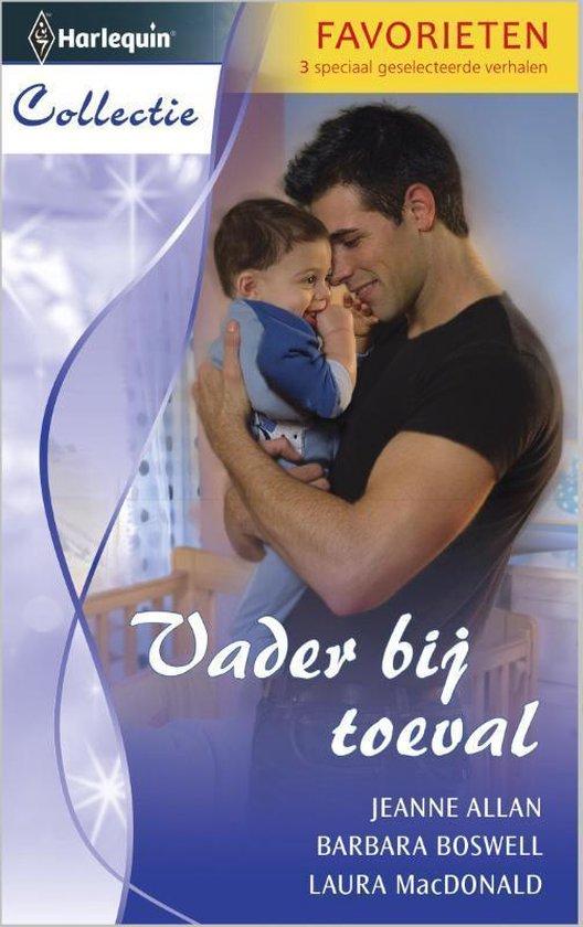 Vader bij toeval: Eindelijk vrij / Geen blad voor de mond / Dokter op liefdespad - Collectie Favorieten 370, 3-in-1 - Jeanne Allan pdf epub