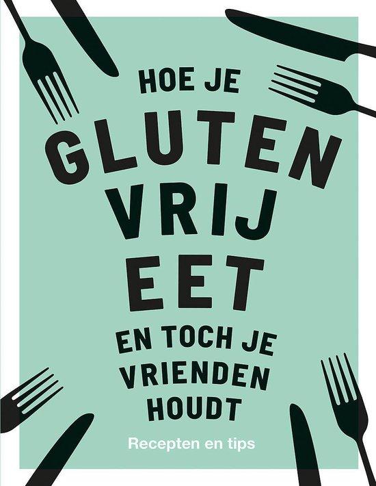 Boek cover Hoe je glutenvrij eet en toch je vrienden houdt van Anna Barnett (Hardcover)