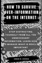 How to Survive Over-Information on the Internet