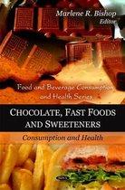 Chocolate, Fast Foods & Sweeteners
