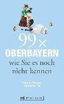 Boek cover 99 x Oberbayern wie Sie es noch nicht kennen van Belinda Meuldijk