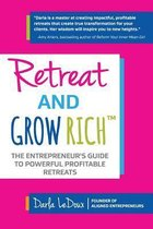 Retreat and Grow Rich