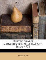 United States Congressional Serial Set, Issue 4771