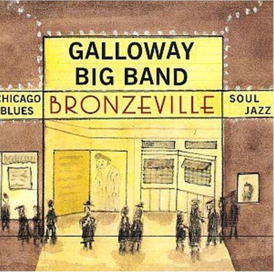 Galloway Big Band - Bronzeville - Chicago Blues, Soul J