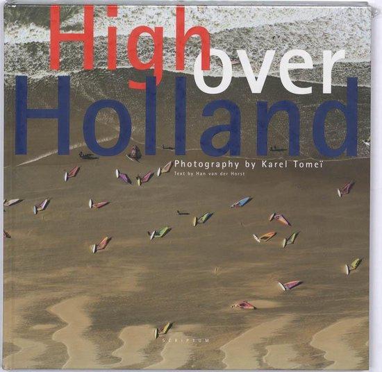Boek cover High Over Holland van Karel Tomeï (Hardcover)