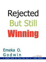 Rejected but Still Winning