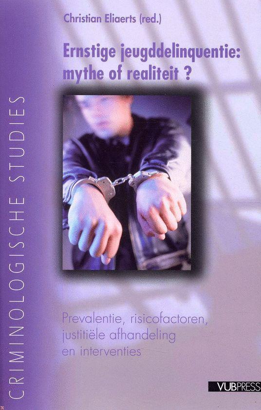 Ernstige Jeugddelinquentie: Mythe Of Realiteit? - Christian Eliaerts pdf epub