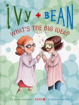 Ivy & Bean What's the Big Idea?