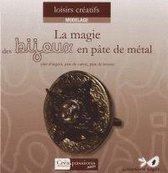 La magie des bijoux en pâte de métal - (Argent, bronze et cuivre)