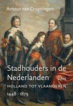 Boek cover Stadhouders in de Nederlanden van Arnout van Cruyningen