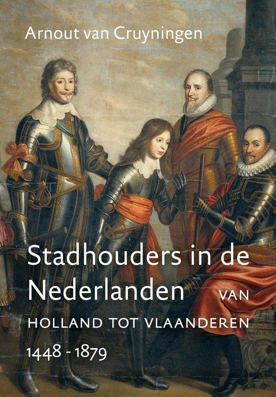 Stadhouders in de Nederlanden - Arnout van Cruyningen |
