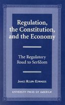 Regulation, The Constitution, and the Economy