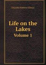 Life on the Lakes Volume 1