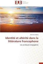 Identit� Et Alt�rit� Dans La Litt�rature Francophone