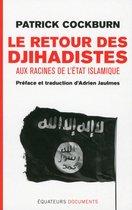 Le retour des djihadistes. Aux racines de l'État islamique