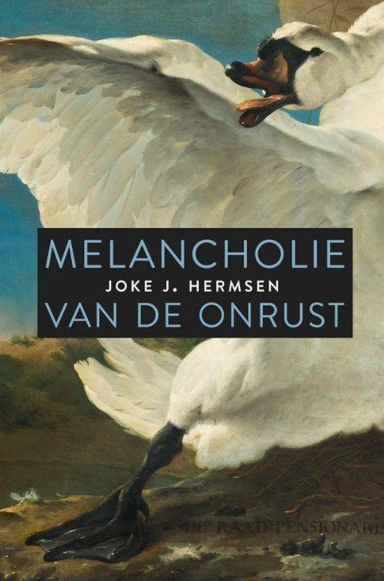 Melancholie van de onrust - Joke J. Hermsen |