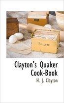 Clayton's Quaker Cook-Book