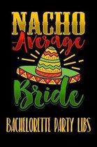 Nacho Average Bride Bachelorette Party Libs