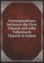 Correspondence Between the First Church and Athe Tabernacle Church in Salem