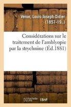 Considerations Sur Le Traitement de l'Amblyopie Par La Strychnine